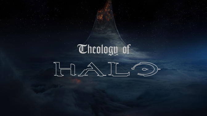 Gaming Theology 002: Theology of Halo