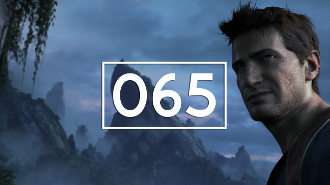 Episode 65 – Uncharted 4