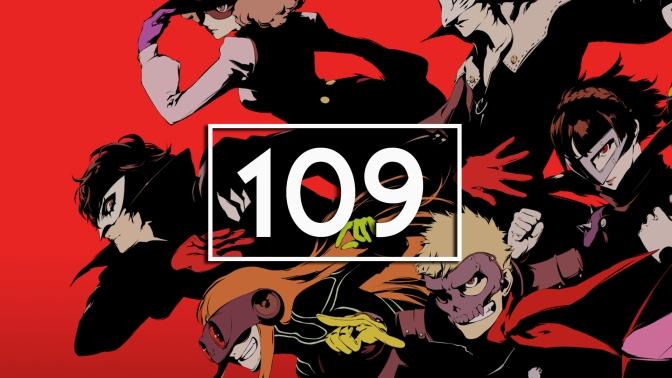 Episode 109 – Persona 5